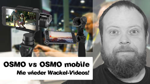 OSMO vs OSMO mobile - Nie mehr Wackel-Videos!