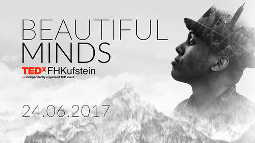 "Innovationskonferenz ""TEDx FH Kufstein 2017"" Beautiful Minds"